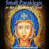 Play & Download Small Paraklesis (English Version) by Sisters of All Saints Greek Orthodox Monastery | Napster