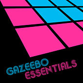 Play & Download Gazeebo Essentials by Various Artists | Napster