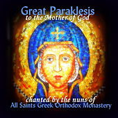 Play & Download Great Paraklesis by Sisters of All Saints Greek Orthodox Monastery | Napster