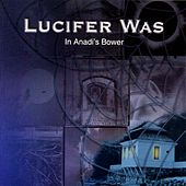 In Anadi's Bower by Lucifer Was