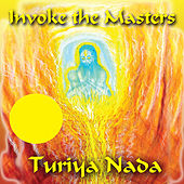 Play & Download Invoke the Masters (feat. Edwing Sankey, Cofe Fiakpui & Christo Pilanii) by Turiya Nada | Napster
