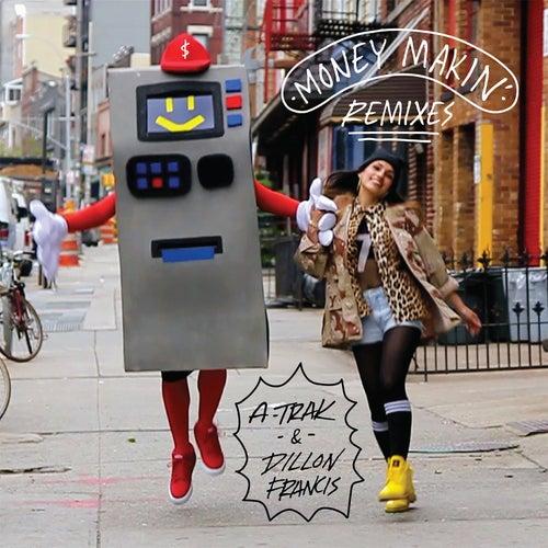 Money Makin' Remixes by A-Trak