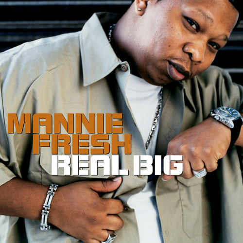 Play & Download Real Big by Mannie Fresh | Napster