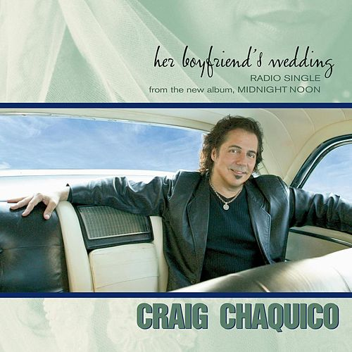 Her Boyfriend's Wedding by Craig Chaquico