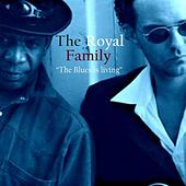 The Blues Is Living by Royal Family