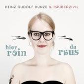 Hier Rein Da Raus by Heinz Rudolf Kunze