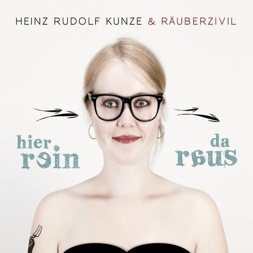 Play & Download Hier Rein Da Raus by Heinz Rudolf Kunze | Napster