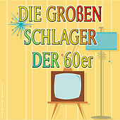 Play & Download Die Großen Schlager der 60er by Various Artists | Napster