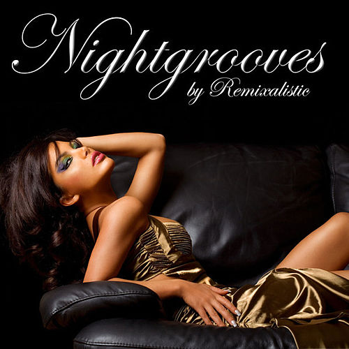 Play & Download Nightgrooves (By Remixalistic) by Various Artists | Napster