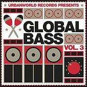 Play & Download Global Bass Vol. 3 by Various Artists | Napster