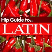 Play & Download Hip Guide Latin by Various Artists | Napster