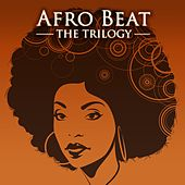 Afro Beat The Trilogy by Various Artists
