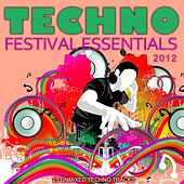 Techno Festival Essentials 2012 by Various Artists