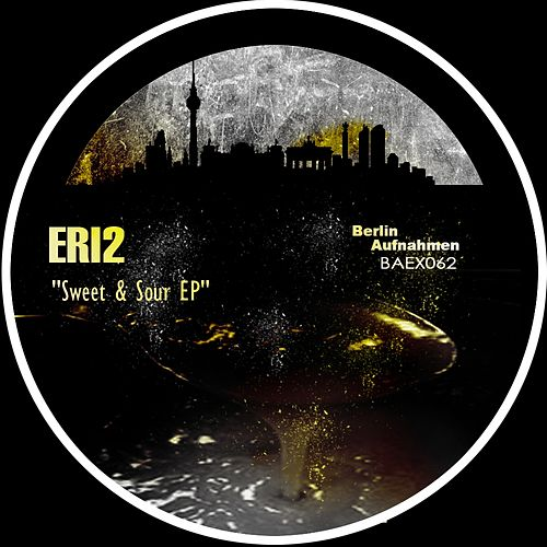 Play & Download Sweet & Sour EP by Eri2 | Napster