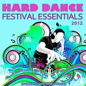 Play & Download Hard Dance Festival Essentials 2012 by Various Artists | Napster
