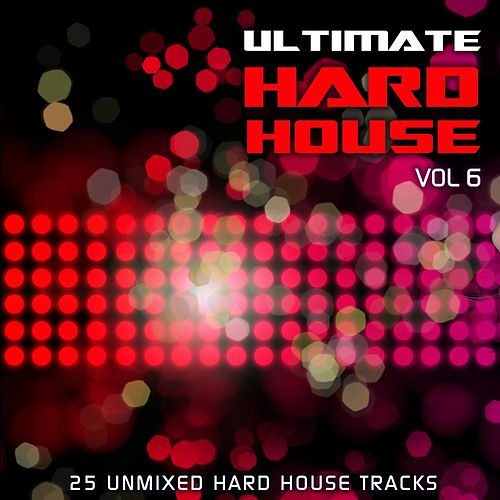Ultimate Hard House Vol 6 by Various Artists