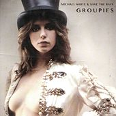 Groupies by Michael White