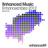 Play & Download Enhanced Music - Enhanced Ibiza 2012 - Volume Two by Various Artists | Napster