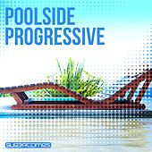 Play & Download Poolside Progressive by Various Artists | Napster