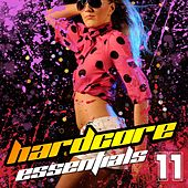 Play & Download Hardcore Essentials Vol. 11 by Various Artists | Napster