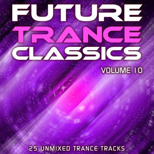 Future Trance Classics Vol. 10 by Various Artists