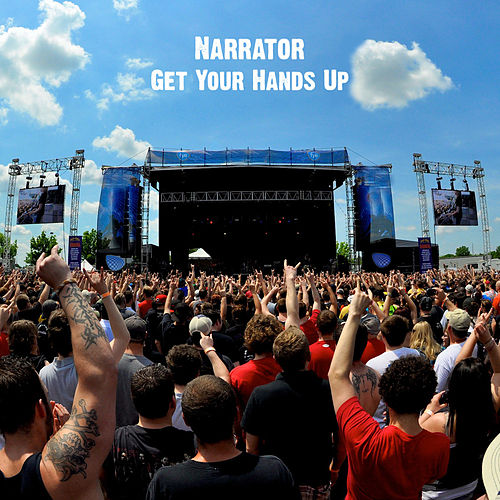 Get Your Hands Up by The Narrator