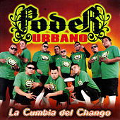 Play & Download La Cumbia del Chango by Poder Urbano | Napster