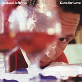 Guts For Love by Garland Jeffreys