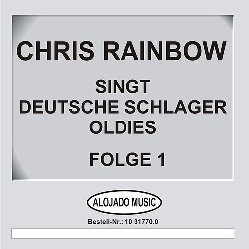 Deutsche Schlager Oldies Folge 1 by Chris Rainbow