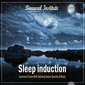 Sleep Induction - Isochronic Tones With Relaxing Nature Sounds & Music by Binaural Institute