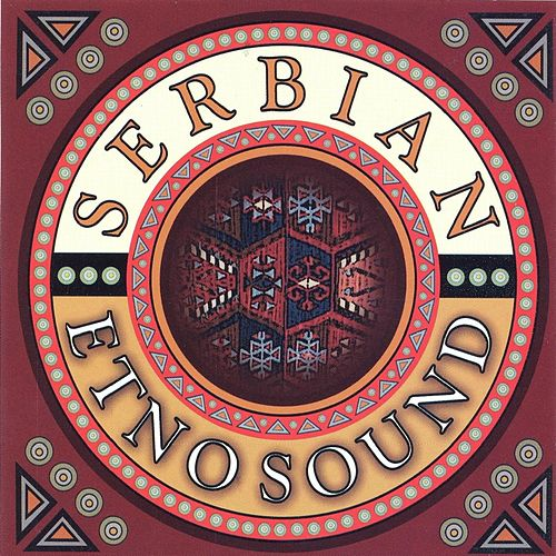Play & Download Serbian Etno Sound by Various Artists | Napster