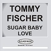 Play & Download Sugar Baby Love by Tommy Fischer | Napster
