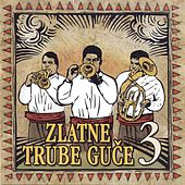 Zlatne Trube Guce 3 by Various Artists
