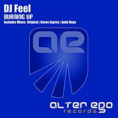 Play & Download Burning Up by DJ Feel | Napster