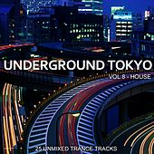 Underground Tokyo Vol. 8 - House by Various Artists
