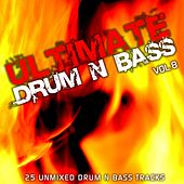 Play & Download Ultimate Drum & Bass Vol 8 by Various Artists | Napster