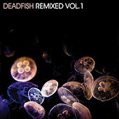 Play & Download DeadFish Remixed Vol. 1 by Various Artists | Napster