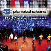 Play & Download (My King) Live Praise & Worship by Planetshakers | Napster