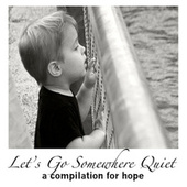 Play & Download Let's Go Somewhere Quiet by Various Artists | Napster