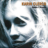 Play & Download Après L'Amour by Karin Clercq | Napster