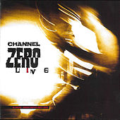 Play & Download Channel Zero Live by Channel Zero | Napster
