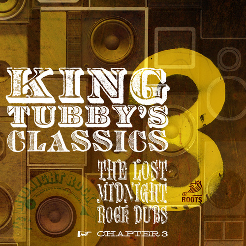 King Tubby's Classics: The Lost Midnight Rock Dubs Chapter 3 by King Tubby