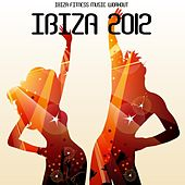 Ibiza 2012 Fitness Workout Music: Best Workout Music and Feel Good Songs Ideal for Fitness, Outdoor Training, Aerobics, Aerobic Dance, Dynamix, Cardio, Weight Loss, Workout Songs for Running and Walking by Ibiza Fitness Music Workout