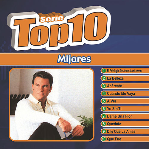Play & Download Serie Top Ten by Mijares | Napster