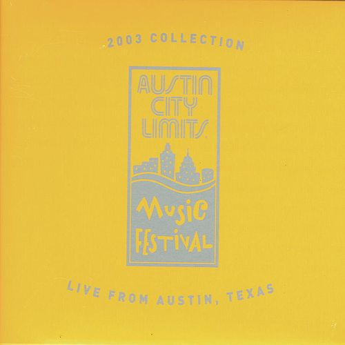 Play & Download 2003 Collection-live From Austin Texas by Various Artists | Napster