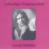Play & Download Lebendige Vergangenheit - Lauritz Melchior by Various Artists | Napster