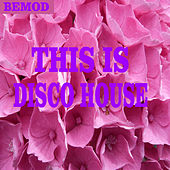 Play & Download This Is Disco House by Various Artists | Napster