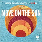 Play & Download Move On the Sun by hitRECord | Napster
