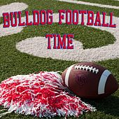 Play & Download Bulldog Football Time by Whisky Row | Napster