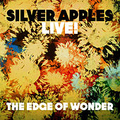 Play & Download The Edge of Wonder (Live) by Silver Apples | Napster